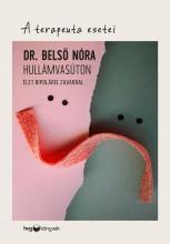 HULLÁMVASÚTON - ÉLET BIPOLÁRIS ZAVARRAL - A TERAPEUTA ESETEI - Ekönyv - DR. BELSŐ NÓRA