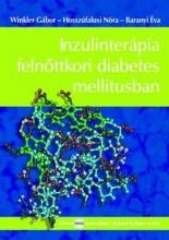 INZULINTERÁPIA FELNŐTTKORI DIABETES MELLITUSBAN - Ekönyv - DR. WINKLER GÁBOR – DR.HOSSZÚFALUSI NÓRA
