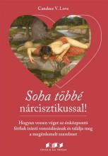 SOHA TÖBBÉ NÁRCISZTIKUSSAL! - Ekönyv - LOVE, CANDICE V.