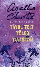 TÁVOL TELT TŐLED TAVASZOM - KÖTÖTT - - Ekönyv - CHRISTIE, AGATHA