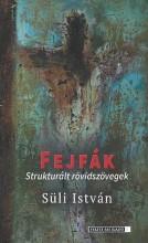 FEJFÁK - STRUKTURÁLT RÖVIDSZÖVEGEK - Ekönyv - SÜLI ISTVÁN