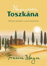 NAPSÜTÖTTE TOSZKÁNA - BŐVÍTETT KIADÁS! - Ekönyv - MAYES, FRANCES