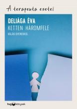 KETTEN HÁROMFELÉ - VÁLÁS GYEREKKEL - Ekönyv - DELIÁGA ÉVA