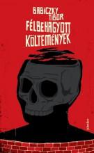 Félbehagyott költemények  - Ekönyv - Babiczky Tibor
