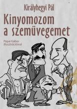 KINYOMOZOM A SZEMÜVEGEMET - ÜKH 2018 - Ekönyv - KIRÁLYHEGYI PÁL