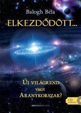 ELKEZDŐDÖTT... - FŰZÖTT,  CD MELLÉKLETTEL - Ekönyv - BALOGH BÉLA
