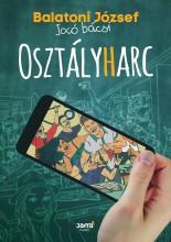 OSZTÁLYHARC - ÜKH 2018 - Ekönyv - BALATONI JÓZSEF, JOCÓ BÁCSI