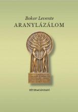 ARANYLÁZÁLOM - KÖTÖTT - Ebook - BOKOR LEVENTE