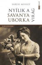 NYÍLIK A SAVANYAUBORKA-VIRÁG - ELBESZÉLÉSEK - Ekönyv - SARUSI MIHÁLY