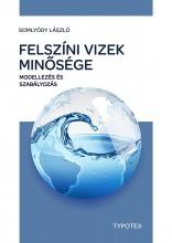 FELSZÍNI VIZEK MINŐSÉGE - MODELLEZÉS ÉS SZABÁLYOZÁS - Ekönyv - SOMLYÓDI LÁSZLÓ