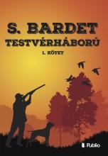 TESTVÉRHÁBORÚ 1. - Ekönyv - S. BARDET
