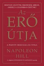 AZ ERŐ ÚTJA - A POZITÍV HOZZÁÁLLÁS TITKA - Ebook - HILL, NAPOLEON