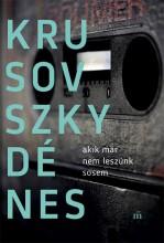 Akik már nem leszünk sosem - Ekönyv - Krusovszky Dénes