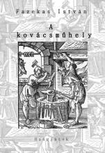 A KOVÁCSMŰHELY - ÜKH 2018 - Ekönyv - FAZEKAS ISTVÁN