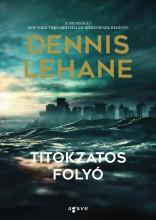 TITOKZATOS FOLYÓ - Ekönyv - LEHANE, DENNIS