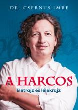 A HARCOS - ÉLETRAJZ ÉS LÉLEKRAJZ - Ekönyv - CSERNUS IMRE