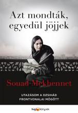 AZT MONDTÁK, EGYEDÜL JÖJJEK - Ekönyv - MEKHENNET, SOUAD