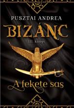 A FEKETE SAS - BIZÁNC 3. - Ekönyv - PUSZTAI ANDREA