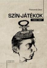 SZÍN-JÁTÉKOK 1964-1987 - ÜKH 2018 - Ekönyv - PÁSKÁNDI GÉZA
