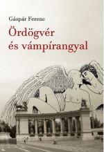 ÖRDÖGVÉR ÉS VÁMPÍRANGYAL - Ekönyv - GÁSPÁR FERENC