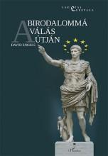 A BIRODALOMMÁ VÁLÁS ÚTJÁN - Ekönyv - ENGELS, DAVID