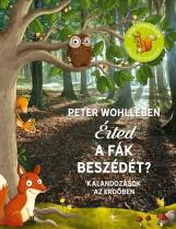 ÉRTED A FÁK BESZÉDÉT? - KALANDOZÁSOK AZ ERDŐBEN - Ekönyv - WOHLLEBEN, PETER
