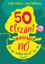 50 ELSZÁNT MAGYAR NŐ - ÜKH 2018 - Ekönyv - FODOR MARCSI - NESET ADRIENN