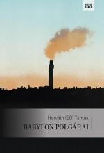 BABYLON POLGÁRAI - Ekönyv - HORVÁTH (EÖ) TAMÁS