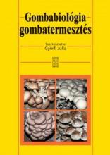 GOMBABIOLÓGIA, GOMBATERMESZTÉS - Ebook - GYŐRFI JÚLIA