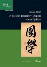 A JAPÁN MODERNIZÁCIÓ IDEOLÓGIÁJA - Ekönyv - FARKAS ILDIKÓ