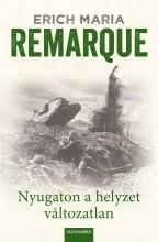 NYUGATON A HELYZET VÁLTOZATLAN - Ekönyv - REMARQUE, ERICH MARIA