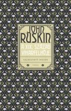 A XIX. SZÁZAD VIHARFELHŐJE - VÁLOGATOTT ÍRÁSOK - Ebook - RUSKIN, JOHN