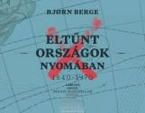 ELTŰNT ORSZÁGOK NYOMÁBAN 1840-1970 - Ekönyv - BERGE, BJORN