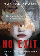 NO EXIT - Ekönyv - ADAMS, TAYLOR