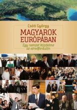 MAGYAROK EURÓPÁBAN - Ekönyv - CSÓTI GYÖRGY