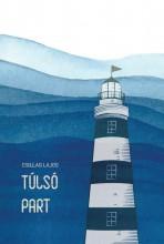 TÚLSÓ PART - Ebook - CSILLAG LAJOS