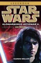 STAR WARS LEGENDÁK - OSTROM - KLÓNHÁBORÚS JÁTSZMÁK II. - Ekönyv - MILLER, KAREN