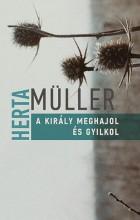A KIRÁLY MEGHAJOL ÉS GYILKOL - Ekönyv - MÜLLER, HERTA