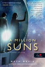 A MILLION SUNS - MILLIÓNYI CSILLAG (TÚL A VÉGTELENEN 2.) - Ekönyv - REVIS, BETH