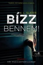 BÍZZ BENNEM! - Ebook - SLATER, K.L.