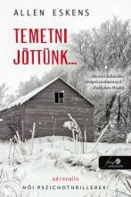 TEMETNI JÖTTÜNK... - Ebook - ESKENS, ALLEN
