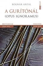 A GURÍTÓNÁL  (OPUS IGNORAMUS) - Ekönyv - BOGNÁR ANTAL