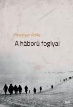 A HÁBORÚ FOGLYAI - Ekönyv - REISINGER ATTILA