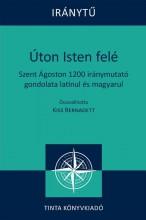 ÚTON ISTEN FELÉ - IRÁNYTŰ SOROZAT - Ekönyv - TINTA KÖNYVKIADÓ KFT.
