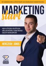 MARKETING START - ÍGY SZEREZD MEG A KÖVETKEZŐ 100 VÁSÁRLÓDAT MARKETINGGEL! - Ebook - HERCZEGH JÁNOS