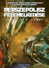 PERSZEPOLISZ FELEMELKEDÉSE - Ekönyv - COREY, JAMES S.A.