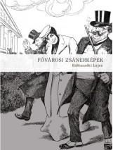 FŐVÁROSI ZSÁNERKÉPEK - ÜKH 2018 - Ekönyv - BÁTTASZÉKI LAJOS