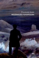 MEGÉRKEZÉS TOTOPOSZBA - Ekönyv - PRUZSINSZKY SÁNDOR