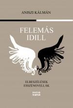 FELEMÁS IDILL - Ekönyv - ANISZI KÁLMÁN