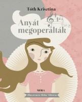 ANYÁT MEGOPERÁLTÁK - Ekönyv - TÓTH KRISZTINA